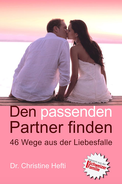 Den passenden Partner finden – 46 Wege aus der Liebesfalle