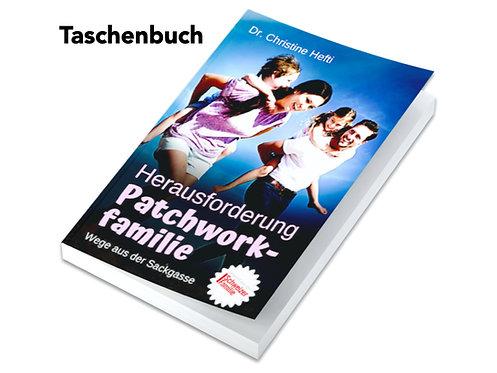 Herausforderung Patchworkfamilie - Wege aus der Sackgasse