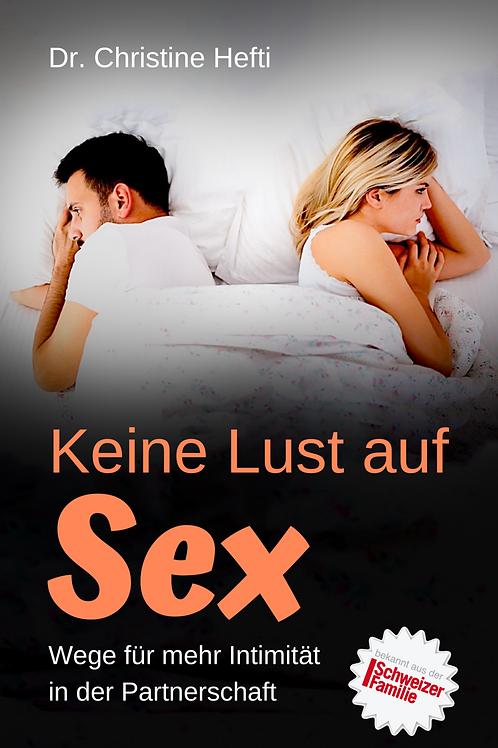 Keine Lust auf Sex – Wege für mehr Intimität in der Partnerschaft
