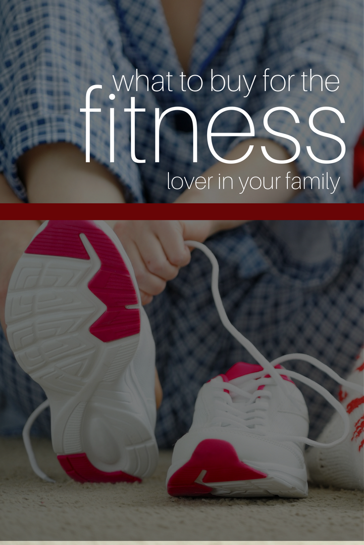 For The Fitness Lover In Your Family