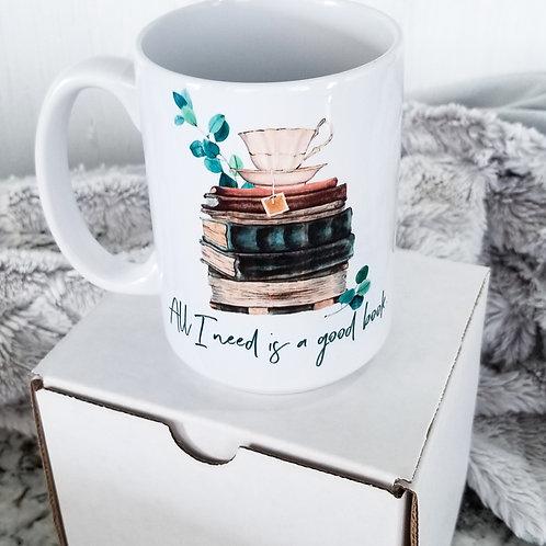 All I Need is a Good Book Mug