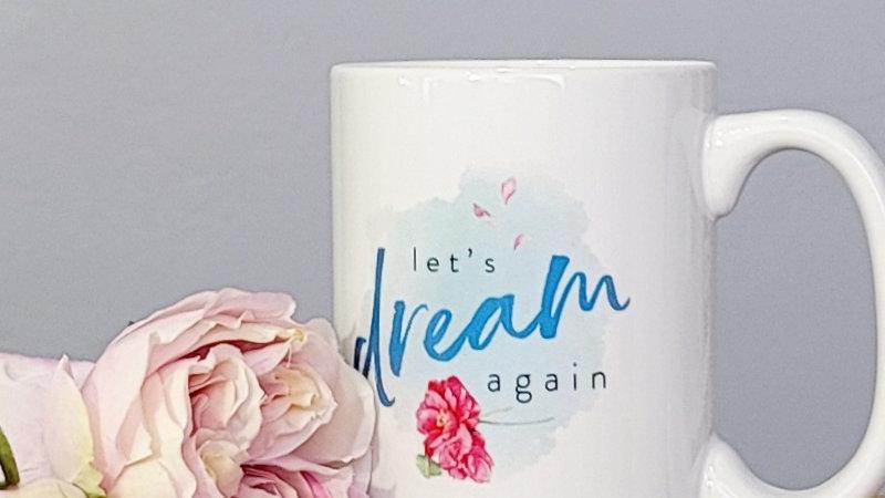Let's Dream Again Mug