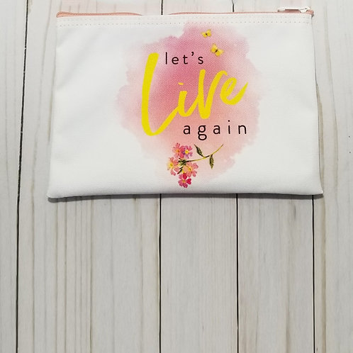 """All of Me """"Let's Live Again"""" Pouch"""