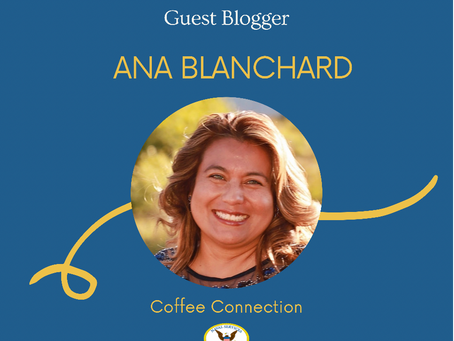 """Guest Blogger: Ana Blanchard, """"Coffee Connection"""""""
