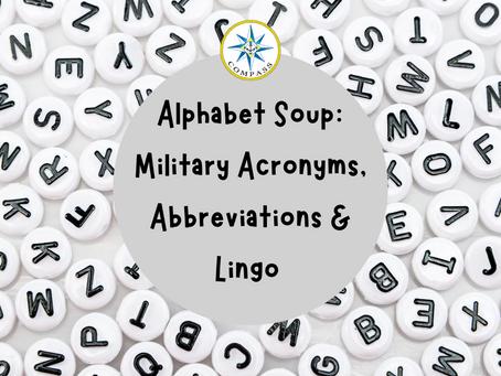 Alphabet Soup-Military Acronyms & Abbreviations