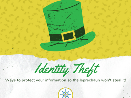Identity Theft--Ways to Protect Your Information so the Leprechaun Won't Steal It!