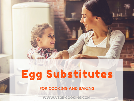 Egg Substitutes for Cooking and Baking