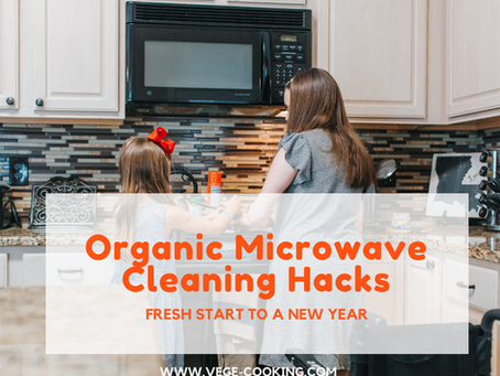 Organic Microwave Cleaning Hacks
