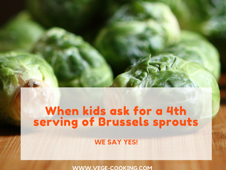 When kids as for 4th servings of Brussels Sprouts....we say YES!