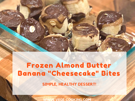 "Frozen Almond Butter Banana ""Cheesecake"" Bites"