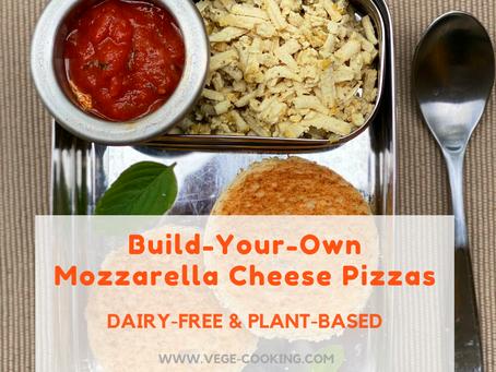 Build Your Own Mozzarella Cheese Pizzas (Dairy-free, Plant-based)