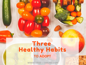 Three Healthy Habits to Adopt