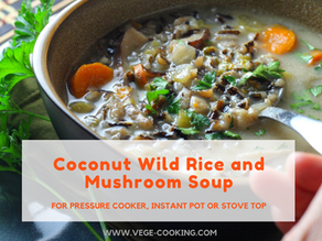 Coconut Wild Rice and Mushroom Soup for Pressure Cooker, Instant Pot or Stove Top