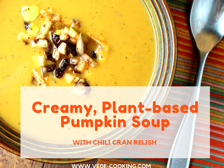 Creamy Plant-based Pumpkin Soup with Chili Cran Relish