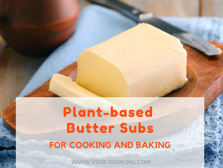 Plant-based Butter Substitutes for Cooking and Baking