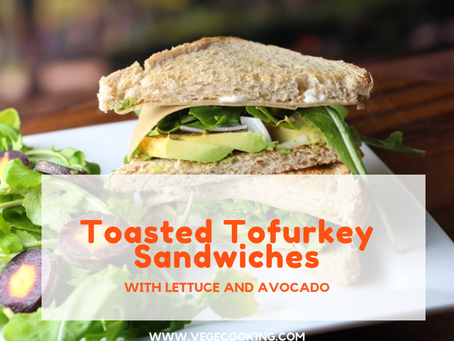 Toasted Tofurkey Sandwiches