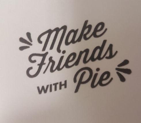 Make Friends With Pie