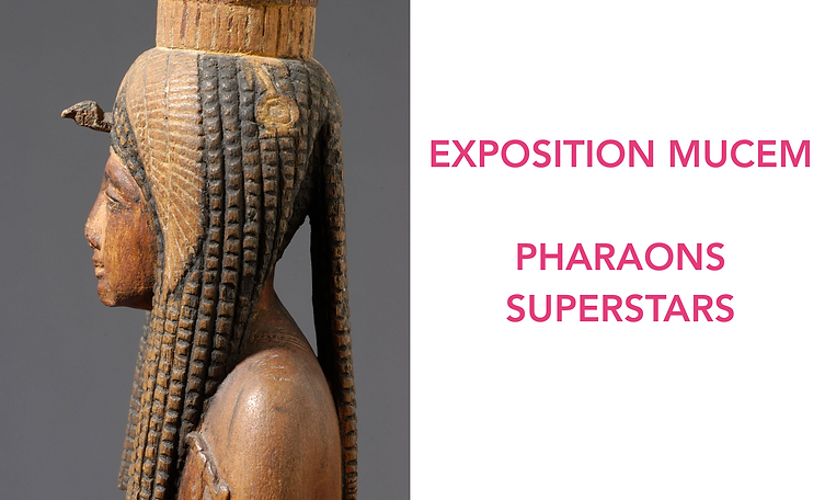 Expo pharaon superstars Expo Mucem 2020 Marseille