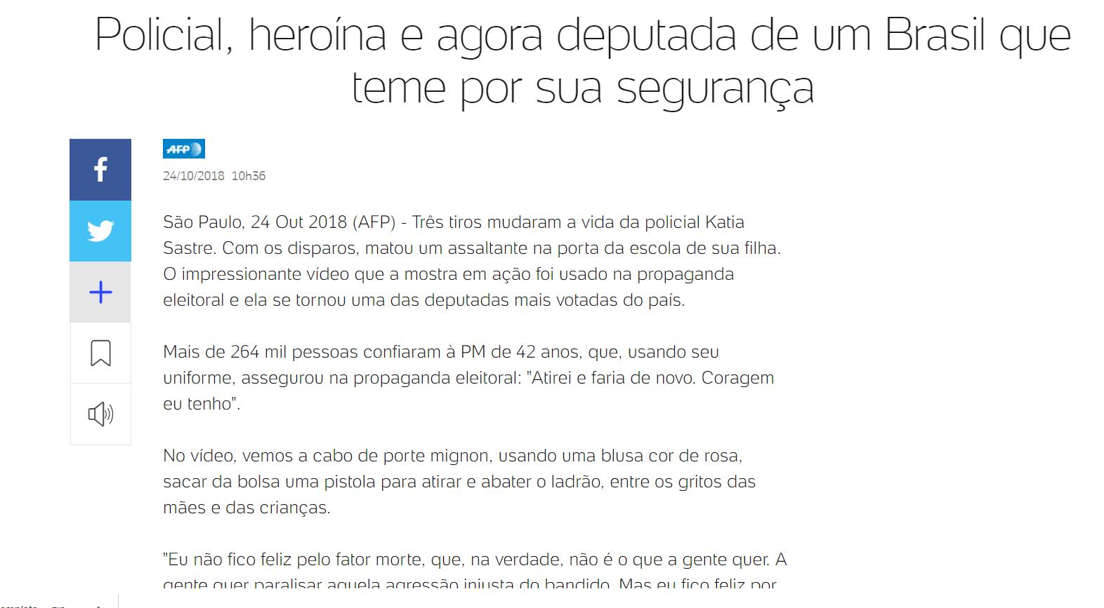 Policial, heroína e agora deputada de um Brasil que teme por sua segurança.