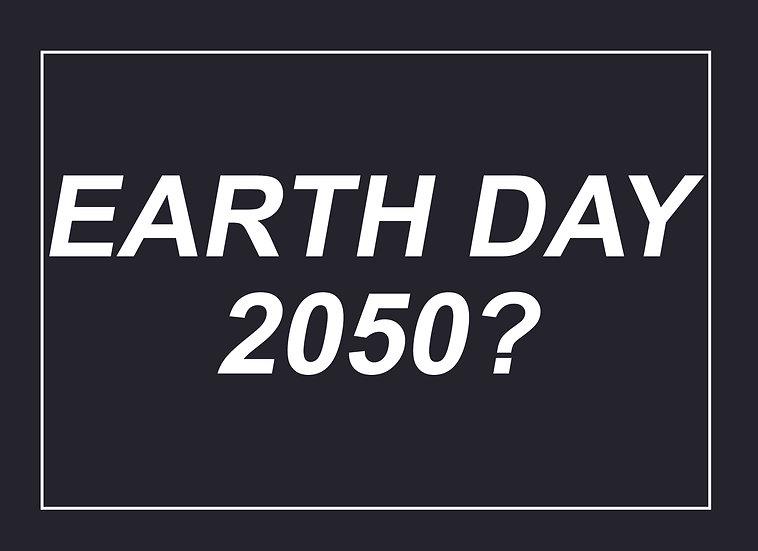 Earth Day 2050? Wall Art