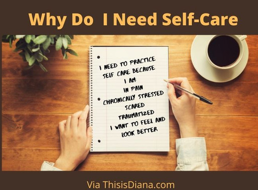 Why Do I Need Self Care and How do I Start?  Let's Discuss