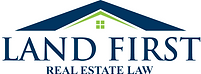 Land First Real Estate Law
