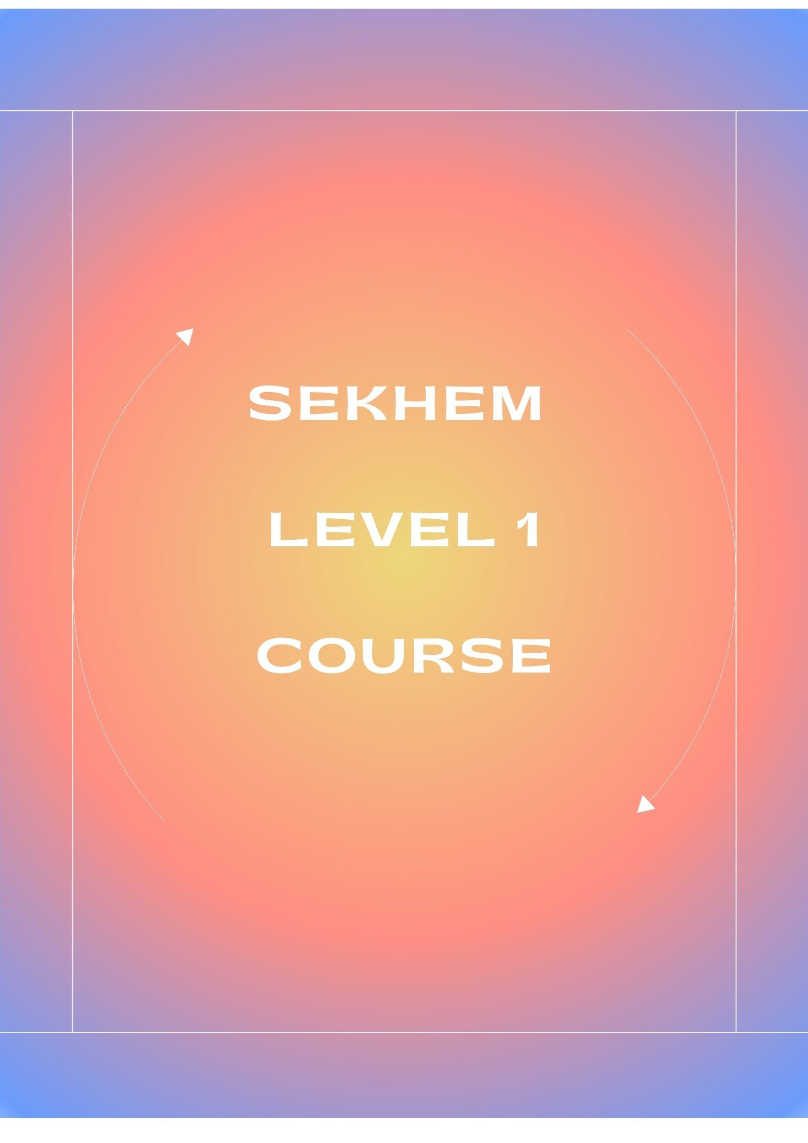 Sekhem Level 1 Training & Initiation