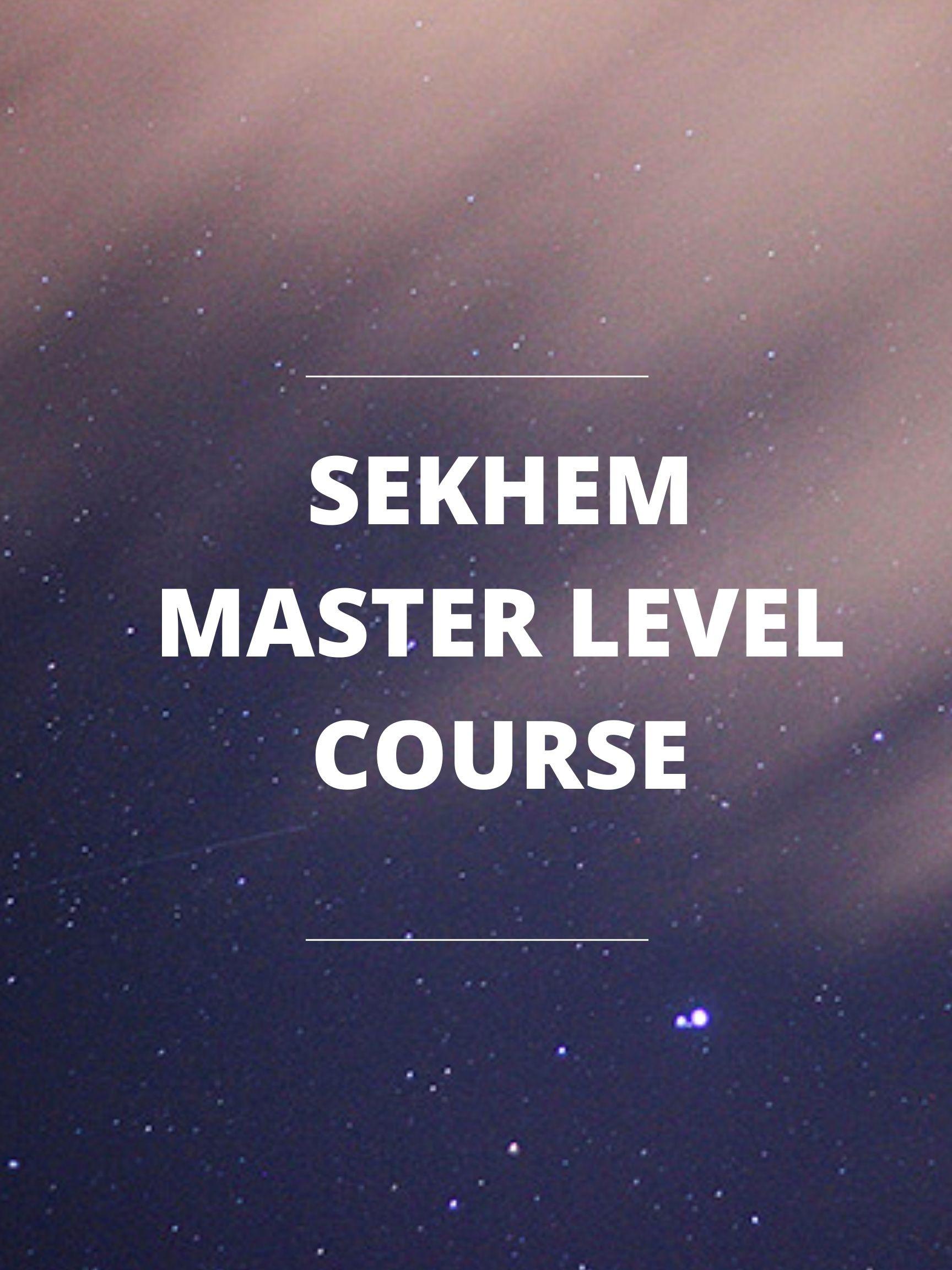 Sekhem Master Level  Initiation