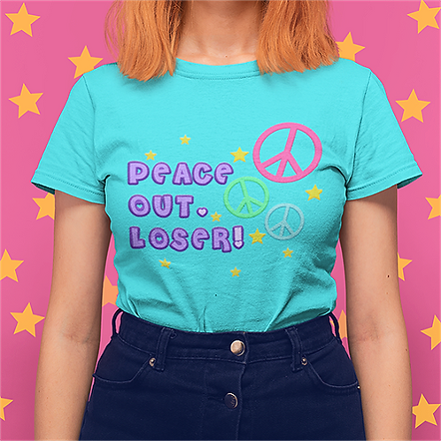Peace Out, Loser! Tee
