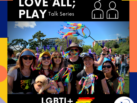 LGBTI+Edition of Love All; Play - Talk Series by Badminton Victoria
