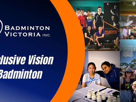 An Inclusive Vision for Badminton Victoria