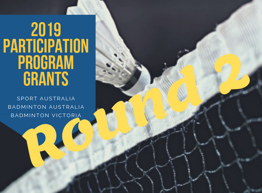 ROUND 2 NOW OPEN - 2019 Participation Grants Applications with Badminton Victoria