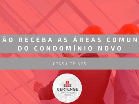 Alerta: Não Receba as Áreas Comuns de Condomínio Novo