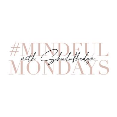 Mindful Mondays with Shudufhadzo .jpg
