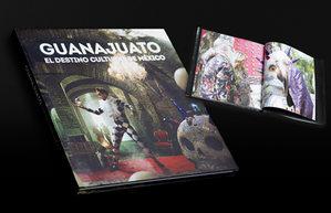 Guanajuato, el destino cultural de México / Rebeca de Alba