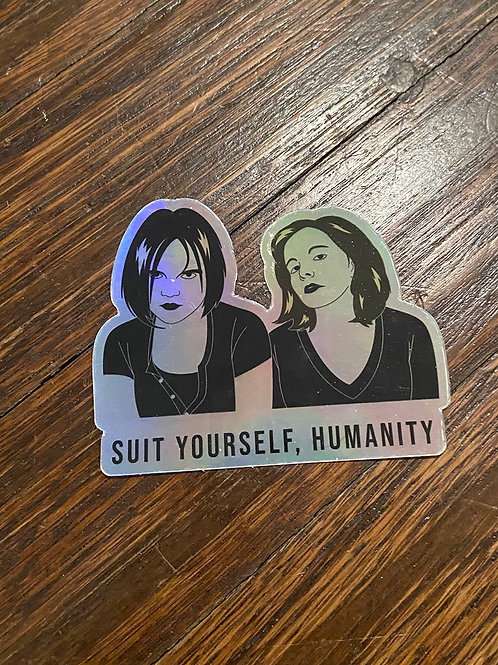 """""""Suit Yourself, Humanity"""" sticker"""