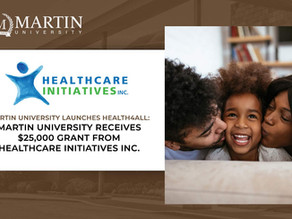 MARTIN UNIVERSITY RECEIVES $25,000 GRANT FROM HEALTHCARE INITIATIVES INC.