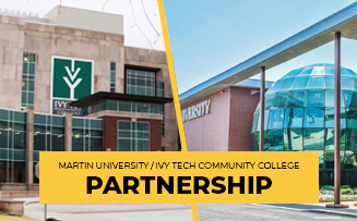 MARTIN UNIVERSITY AND IVY TECH ANNOUNCE PARTNERSHIP