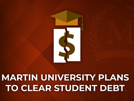 MARTIN UNIVERSITY PLANS TO CLEAR STUDENT DEBT