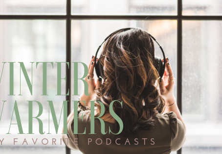 Winter Warmers: My Favorite Podcasts