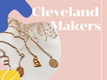 February Favorites: Cleveland Makers