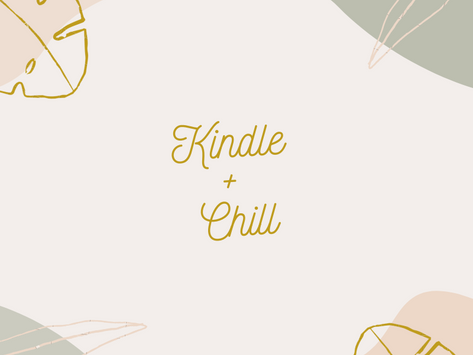 Kindle and Chill