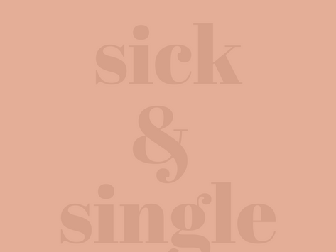 Sick & Single