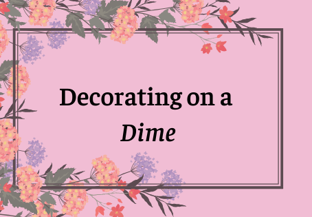 Self Care: Decorating on a Dime