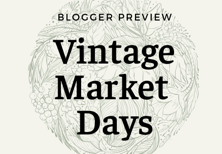 Blogger Preview: Vintage Market Days