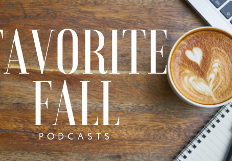 Fall Favorites: Podcasts