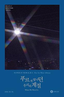SUPER JUNIOR K.R.Y's '푸르게 빛나던 우리의 계절'