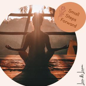 Small Steps Forward #2 take a breathe