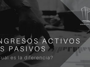 Ingresos Activos vs Pasivos ¿Cuál es la diferencia?