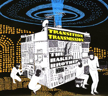 Baker Brothers; Transition Transmission